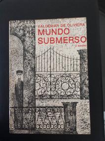 Livro Mundo Submerso ( Memórias) Valdemar De Oliveira