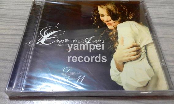 A Canção Do Amor Diante Do Trono 11 Cd Ana Paula Valadão