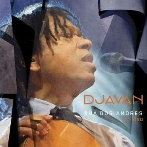 Djavan - Rua Dos Amores Ao Vivo - S