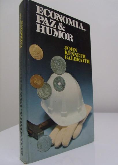 Livro - Economia, Paz E Humor - John Kenneth Galbraith