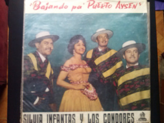 Lp Bajando Pa Puerto Aysen Silvia Infantas Y Los Condores