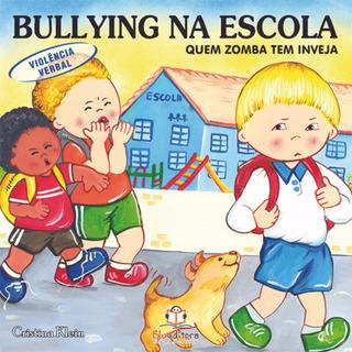 Livro Bullying Na Escola Quem Zomba Tem Inveja