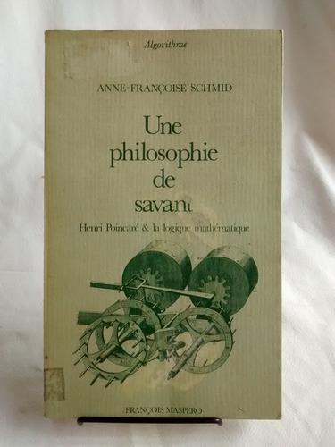 Imagen 1 de 5 de Une Philosophie De Savant. Anne- Françoise Schmid En Frances