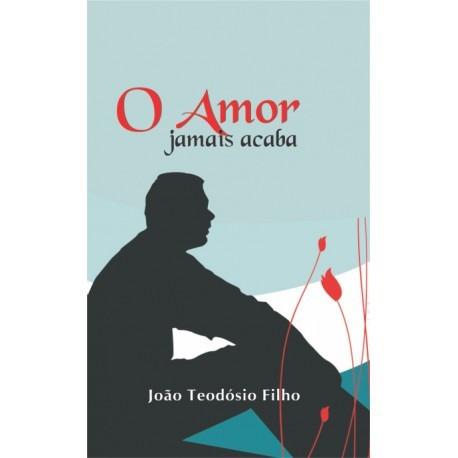 Livro O Amor Jamais Acaba