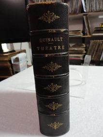 Théatre Choise - Philippe Quinault - 1882 - Raridade