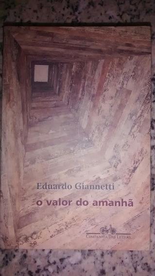 O Valor Do Amanhã/eduardo Giannetti
