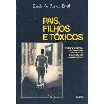Pais, Filhos E Tóxicos - Charbonneau, Paul E.