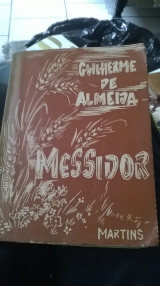 Livro Antigo Messidor - Guilherme De Almeida