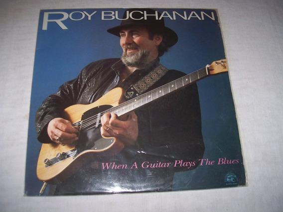 Roy Buchanan - Lp Vinil When A Guitar Plays The Blues (king)