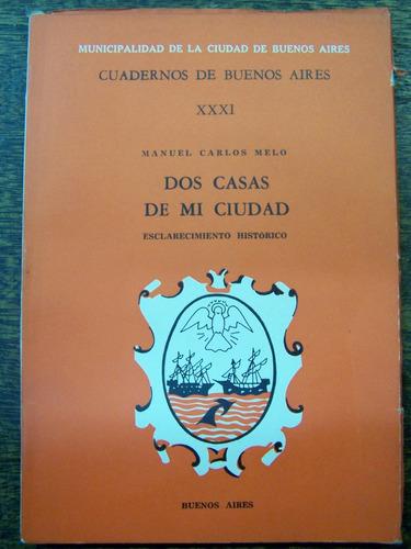 Dos Casas De Mi Ciudad * Manuel Carlos Melo * Mcba 1969 *