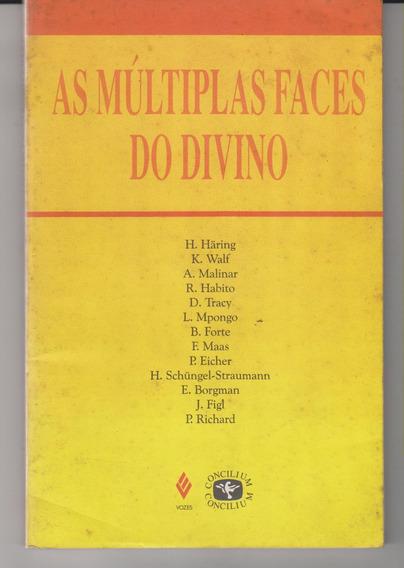 As Múltiplas Faces Do Divino - Haring, Walf, Malinar, Maas