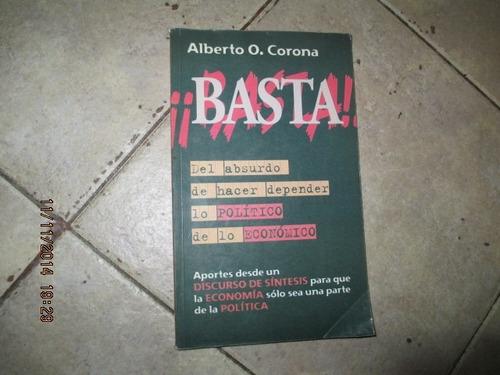 ¡ Basta ! - Alberto O. Corona