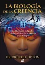Biologia De La Creencia - Bruce Lipton - Gaia - Libro Nuevo