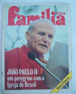 Revista: Família Cristã - João Paulo Ii No Brasil - 1980