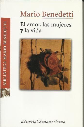 El Amor, Las Mujeres Y La Vida - Benedetti