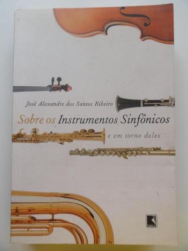Sobre Os Instrumentos Sinfônicos E Em Torno Deles