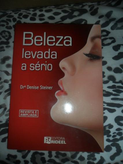 Beleza Levada A Sério - Denise Steiner