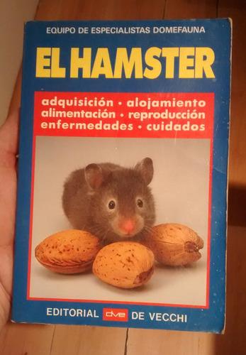 El Hámster - Editorial De Vecchi (españa) - Libro Agotado