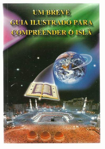 Um Breve Guia Ilustrado Para Compreender O Islã