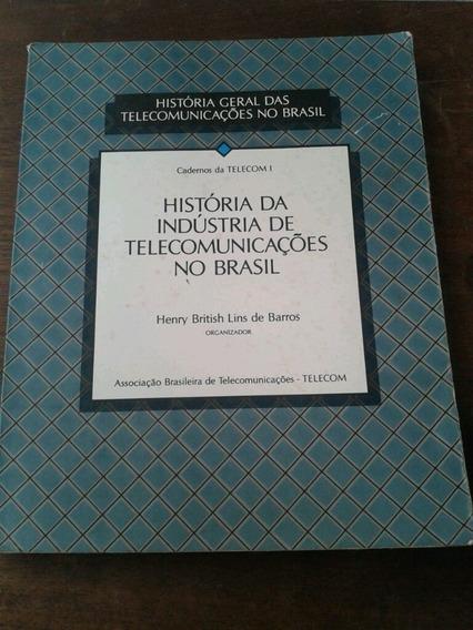 História Da Indústria De Telecomunicações No Brasil R Lins D