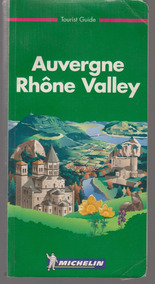 Auvergne Rhône Valley - Guia Michelin De Viagens França 1999