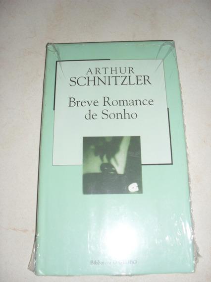 Livro: Breve Romance De Sonho - Arthur Schnitzler - Lacrado
