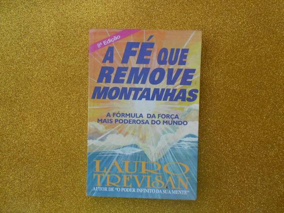 Livro Lauro Trevisan -a Fé Que Remove Montanhas 8ª Edição