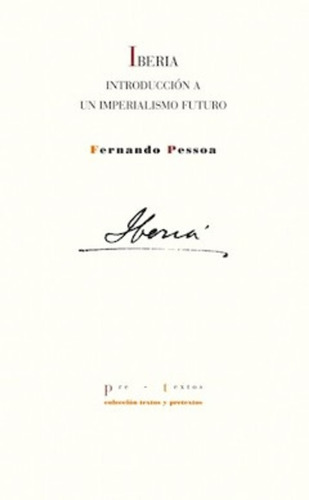 Pessoa: Iberia Introducción A Un Imperialismo Futuro