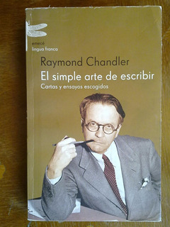 Raymond Chandler - Simple Arte De Escribir César Aira Cartas