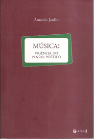 Música : Vigência Do Pensar Poético - Antonio Jardim