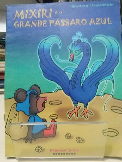 Mixiri E O Grande Pássaro Azul Patrícia Kenney Z Norte