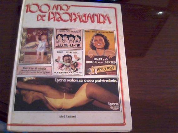 *sll* Livro 100 Anos De Propaganda - Editora Abril Ano.1980