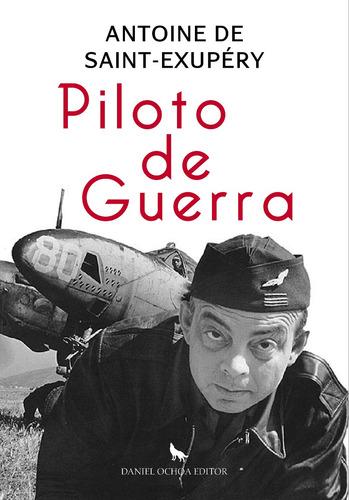 Imagen 1 de 3 de Piloto De Guerra - Antoine De Saint Exupéry