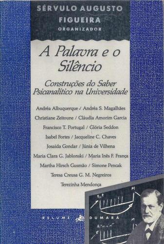 A Palavra E O Silêncio: Construções Do Saber Psicanalítico