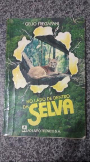 Livro No Lado De Dentro Da Selva Cel Gelio Fregapani Cigs