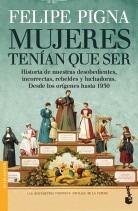 Mujeres Tenian Que Ser - Felipe Pigna - Bolsillo - Booket
