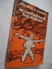 * Livro - Jose Mauro De Vasconcelos - As Confições De Frei