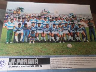 Poster Ji-paraná Bi Campeão Rondonia 1992 Placar 21 X 27 Cm