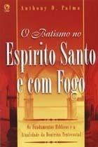 O Batismo No Espírito Santo E Com Fogo - Livro - Cpad