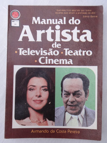 Manual Do Artista De Televisão Teatro Cinema - Armando Costa