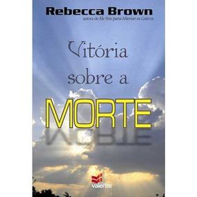 Vitoria Sobre A Morte Rebecca Brown
