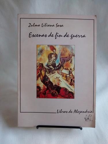 Imagen 1 de 6 de Escenas De Fin De Guerra Zulma Lilian Sosa Libros Alejandria