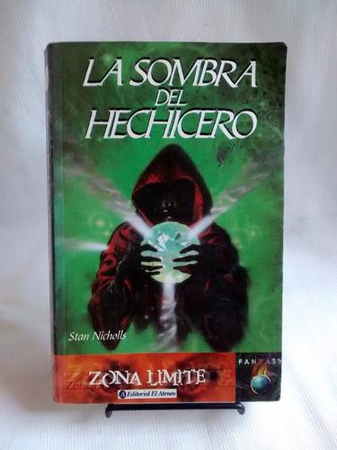 Imagen 1 de 3 de La Sombra Del Hechicero Stan Nicholls
