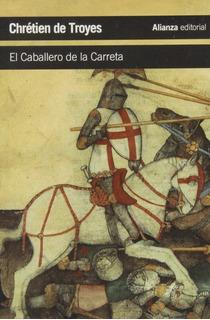 Chrétien De Troyes El Caballero De La Carreta Alianza