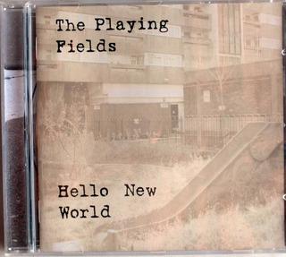 The Playing Fields - Hello New World - Cd Imp. Uk