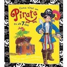 Livro: Como Virar Um Pirata Em Ate 7 Dias