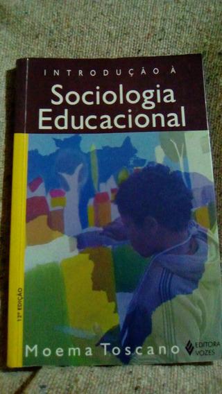 Livro Introdução À Sociologia Educacional - Moema Toscano