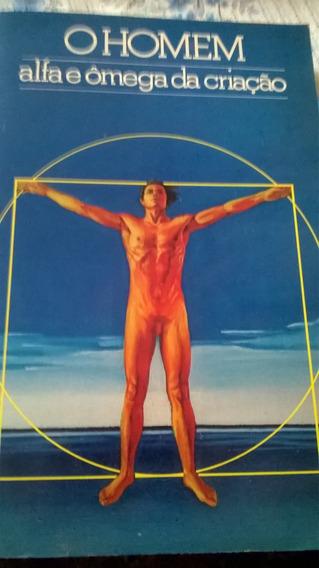 O Homem Alfa E Ômega Da Criação Volume 1 1ªedição 1984
