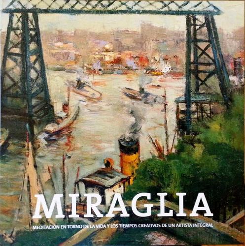 Pintura Argentina Juan Carlos Miraglia  Pintor Libro De Arte