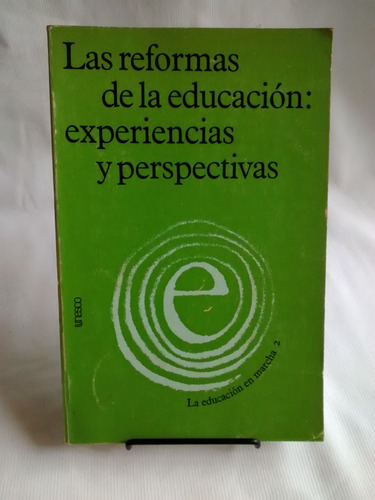 Imagen 1 de 4 de Reformas De La Educacion Experiencias Perspectivas Unesco